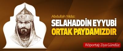"""Abdullah Yıldız: """"Selahaddin Eyyubi Ortak Paydamızdır"""""""