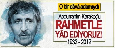 Abdurrahim Karakoç'u vefatının 7.yılında Rahmetle Yâd Ediyoruz!