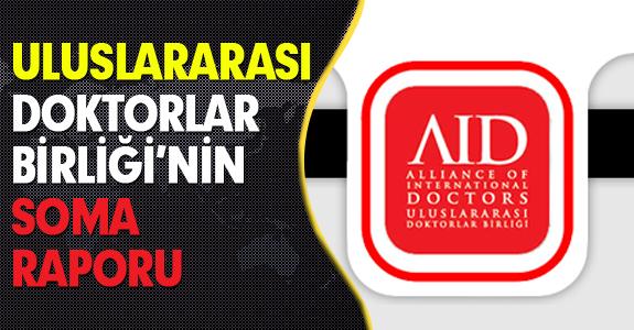 ULUSLARARASI DOKTORLAR BİRLİĞİ'NİN SOMA RAPORU