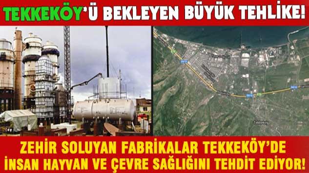 İşte Tekkeköy'ü bekleyen büyük tehlike!