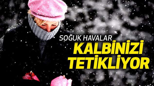Soğuk Havalar Kalbinizi Tetikliyor