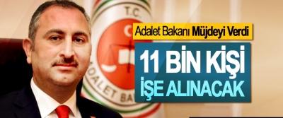 Adalet Bakanı Müjdeyi Verdi; 11 Bin Kişi İşe Alınacak