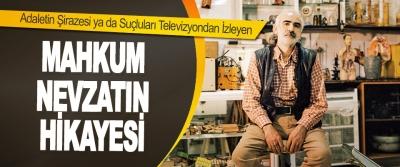 Adaletin Şirazesi ya da Suçluları Televizyondan İzleyen Mahkum Nevzatın Hikayesi