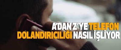 A'dan Z'ye Telefon Dolandırıcılığı Nasıl İşliyor