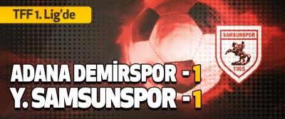 Adana Demirspor 1-1 Yılport Samsunspor