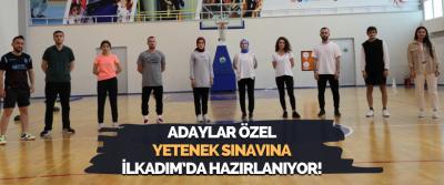 Adaylar Özel Yetenek Sınavına İlkadım'da Hazırlanıyor!