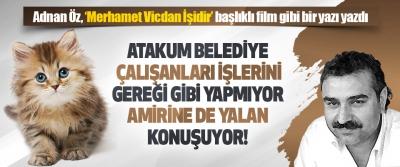 Adnan Öz, 'Merhamet Vicdan İşidir' Başlıklı Film Gibi Bir Yazı Yazdı