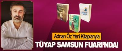 Adnan Öz Yeni Kitaplarıyla TÜYAP Samsun Fuarı'nda!