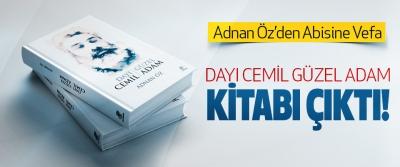 Adnan Öz'den Abisine Vefa, Dayı cemil güzel adam kitabı çıktı!