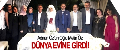 Adnan Öz'ün Oğlu Metin Öz Dünya Evine Girdi!