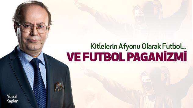 Kitlelerin Afyonu Olarak Futbol Ve Futbol Paganizmi...