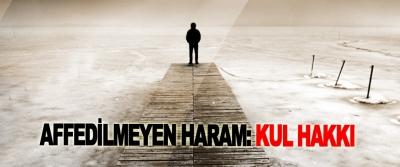 Affedilmeyen Haram: Kul Hakkı