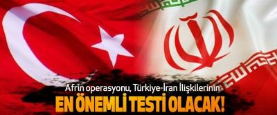 Afrin operasyonu, Türkiye-İran İlişkilerinin En önemli testi olacak!