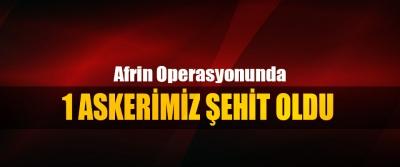 Afrin Operasyonunda 1 Askerimiz Şehit Oldu