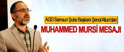 AGD Samsun Şube Başkanı Şenol Altun'dan Muhammed Mursi Mesajı