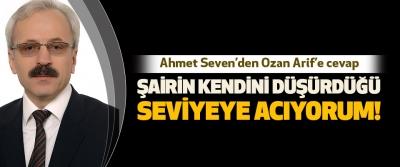 Ahmet Seven'den Ozan Arif'e cevap