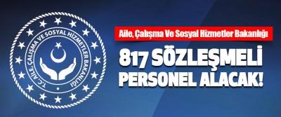 Aile, Çalışma Ve Sosyal Hizmetler Bakanlığı 817 Sözleşmeli Personel Alacak!