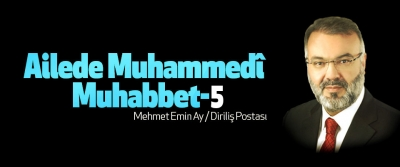 Ailede Muhammedî muhabbet-5