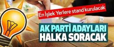 Ak Parti Adayları Halka Soracak