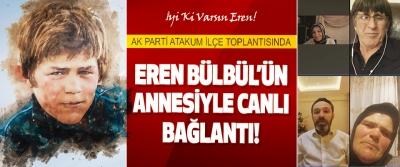 Ak Parti Atakum İlçe Toplantısında Eren Bülbül'ün Annesiyle Canlı Bağlantı!