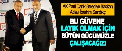 AK Parti Canik Belediye Başkan Adayı İbrahim Sandıkçı: Bu güvene layık olmak için bütün gücümüzle çalışacağız!