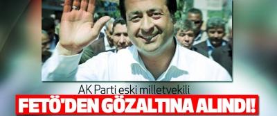 Ak parti eski milletvekili fetö'den gözaltına alındı!