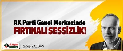 AK Parti Genel Merkezinde Fırtınalı Sessizlik!