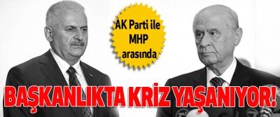 AK Parti ile MHP arasında Başkanlıkta kriz yaşanıyor!