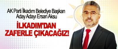 AK Parti İlkadım Belediye Başkan Aday Adayı Ersan Aksu: İlkadım'dan zaferle çıkacağız!