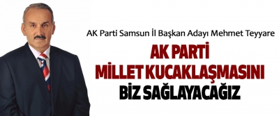 AK Parti – Millet Kucaklaşmasını Biz Sağlayacağız.