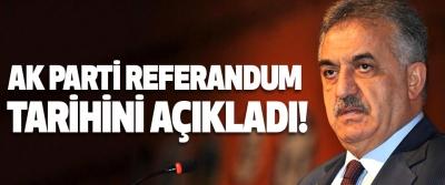 Ak parti referandum tarihini açıkladı!