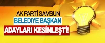 AK Parti Samsun Belediye Başkan Adayları Kesinleşti!
