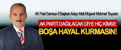 AK Parti Samsun İl Başkan Adayı Mali Müşavir Mehmet Teyyare: Ak Parti dağılacak diye hiç kimse boşa hayal kurmasın!