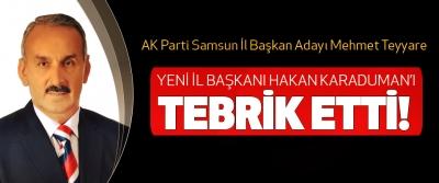 AK Parti Samsun İl Başkan Adayı Mehmet Teyyare Yeni İl Başkanı Hakan Karaduman'ı Tebrik Etti!