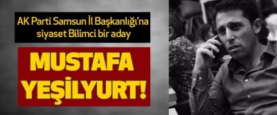 AK Parti Samsun İl Başkanlığı'na siyaset Bilimci bir aday