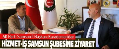 AK Parti Samsun İl Başkanı Karaduman'dan Hizmet-İş Samsun Şubesine Ziyaret