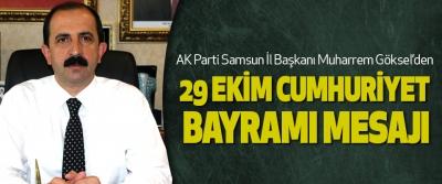 AK Parti Samsun İl Başkanı Muharrem Göksel'den 29 Ekim Cumhuriyet Bayramı Mesajı