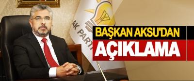AK Parti Samsun İl Başkanı Aksu'dan Açıklama