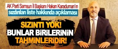 AK Parti Samsun İl Başkanı Hakan Karaduman'ın sızdırılan liste hakkında açıklaması