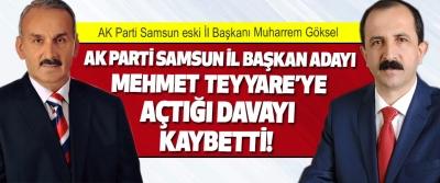 Ak Parti Samsun İl Başkan Adayı Mehmet Teyyare'ye Açtığı Davayı Kaybetti!