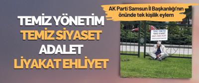 AK Parti Samsun İl Başkanlığı'nın Önünde Tek Kişilik Eylem