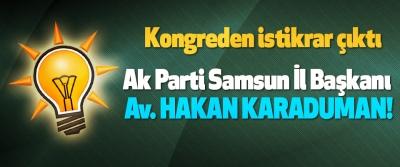 Ak Parti Samsun İl Başkanı Av. Hakan karaduman!