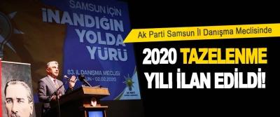 Ak Parti Samsun İl Danışma Meclisinde 2020 Tazelenme Yılı İlan Edildi!