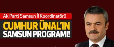 Ak Parti Samsun İl Koordinatörü Cumhur Ünal'ın Samsun Programı!