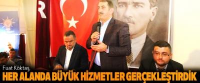 AK Parti Samsun Milletvekili Fuat Köktaş; Her Alanda Büyük Hizmetler Gerçekleştirdik
