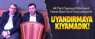 AK Parti Samsun Milletvekili Hasan Basri Kurt Fena yakalandı