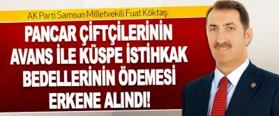 AK Parti Samsun Milletvekili Fuat Köktaş: Pancar Çiftçilerinin Avans İle Küspe İstihkak Bedellerinin Ödemesi Erkene Alındı!