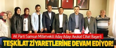 AK Parti Samsun Milletvekili Aday Adayı Avukat Cihat Başerli Teşkilat ziyaretlerine devam ediyor!