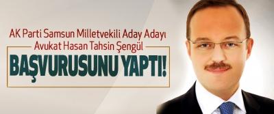 AK Parti Samsun Milletvekili Aday Adayı Avukat Hasan Tahsin Şengül Başvurusunu yaptı!