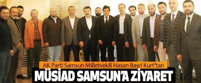 AK Parti Samsun Milletvekili Hasan Basri Kurt'tan MÜSİAD Samsun'a Ziyaret